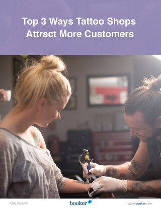 Top 3 Ways Tattoo Shops Attract More Customers