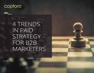 4 Trends In Paid Strategy for B2B Marketers