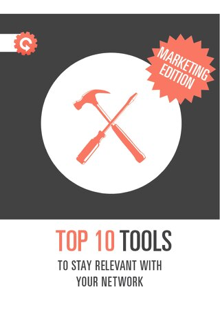 Top 10 Tools to Stay Relevant With Your Network