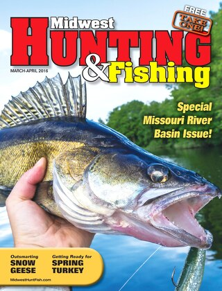 Midwest Hunting & Fishing March/April 2016 - Missouri River Basin Issue