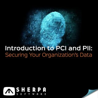 Introduction to PCI PII: Securing your Organization's Data