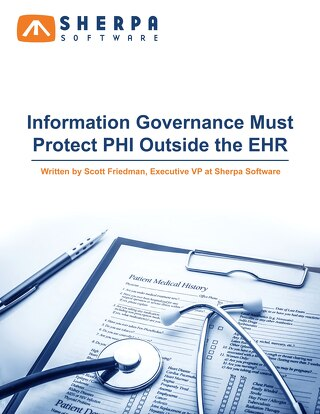 Information Governance Must Protect PHI Outside the EHR