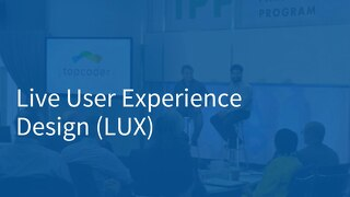 Topcoder Slide Presentation: LUX - Live User Experience Design Competition