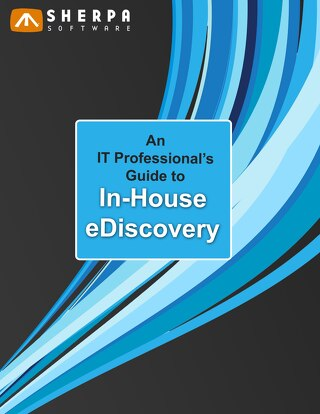 An IT Professional's Guide to In-House eDiscovery