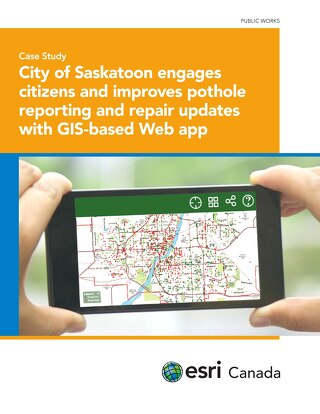 City of Saskatoon Engages Citizens and Improves Pothole Reporting and Repair Updates with GIS-based Web Ap