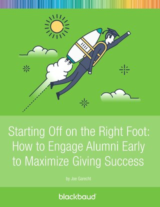 Starting Off on the Right Foot: How to Engage Alumni Early to Maximize Giving Success