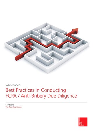Best practices in conducting FCPA / anti-bribery due diligence