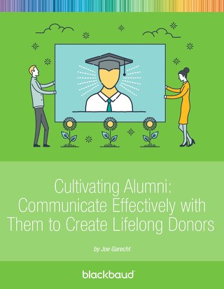 Cultivating Alumni: Communicate Effectively with Them to Create Lifelong Donors