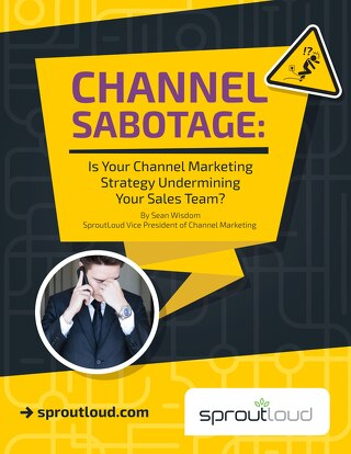 Channel Sabotage - Is Your Channel Marketing Strategy Undermining Your Sales Team-WP