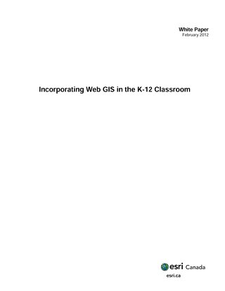 White Paper - Incorporating Web GIS in the K-12 Classroom