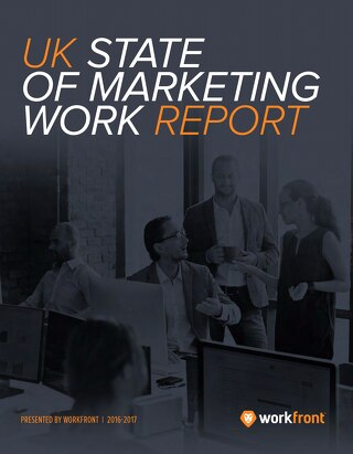 2016-17 UK State of Marketing Work Report
