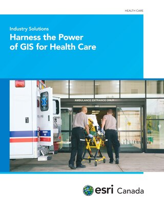 Harness the Power of GIS for Health Care