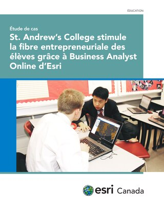 St. Andrew's College stimule la fibre entrepreneuriale des élèves grâce à Business Analyst Online d'Esri