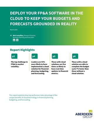 Aberdeen Group: Deploy Your FP&A Software in the Cloud to Keep Your Budget and Forecasts Grounded in Reality