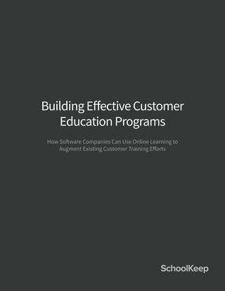 Building Effective Customer Education Programs