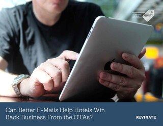 Can Better Emails Help Hotels Win Back Business from the OTAs?