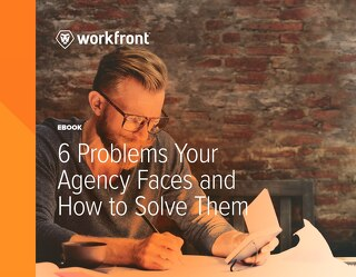 6 Problems Your Agency Faces and How to Solve Them