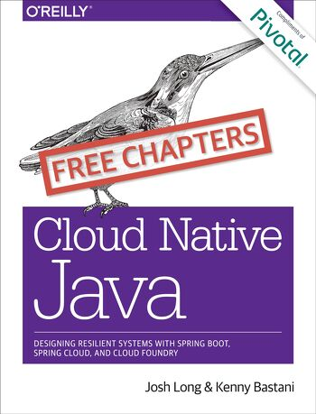 Cloud-Native Java: Designing Resilient Systems with Spring Boot, Spring Cloud, and Cloud Foundry