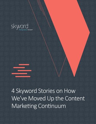 Move Up the Content Marketing Continuum - Skyword Case Study