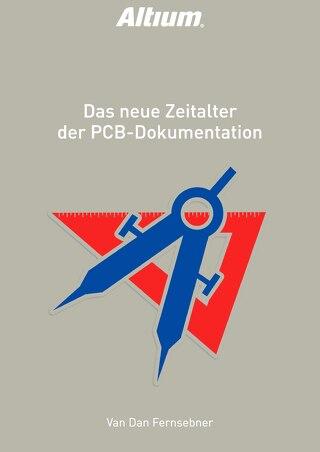 Das neue Zeitalter der PCB-Dokumentation