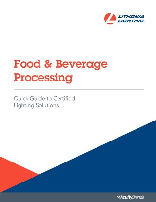Food & Beverage Processing Quick Guide to Certified Lighting Solutions