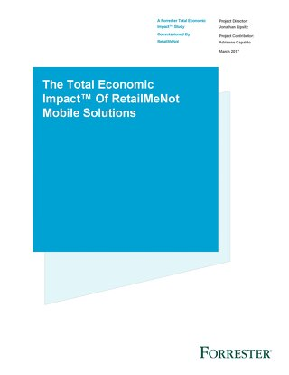 The Total Economic Impact of RetailMeNot Mobile Solutions