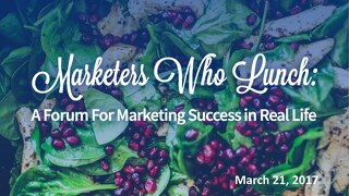 Marketers Who Lunch, Chicago Presentation
