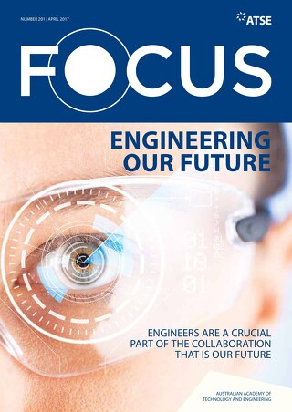 Focus 201: Engineering our future: Engineers are a crucial part of the collaboration that is our future