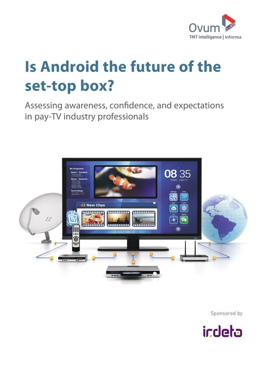 Ovum Industry Survey Report: Is Android the future of the set-top box?