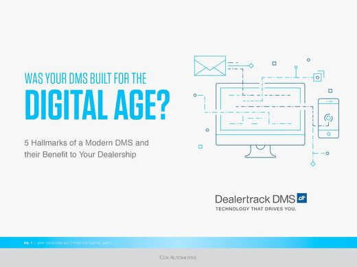 WAS YOUR DMS BUILT FOR THE DIGITAL AGE
