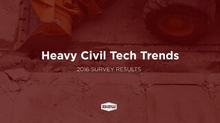 B2W Heavy Civil Tech Trend Report May 2017