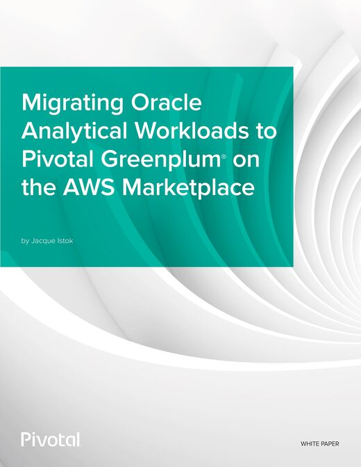 Migrating Oracle Analytical Workloads to Pivotal Greenplum on the AWS Marketplace