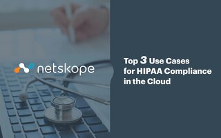 Top 3 Use Cases for HIPAA Compliance in the Cloud