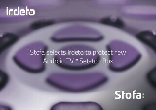 Case study: Stofa selects Irdeto to protect new Android TV™ Set-top Box