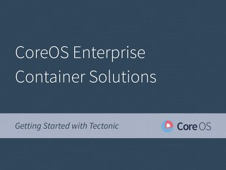 CoreOS Enterprise Container Solutions