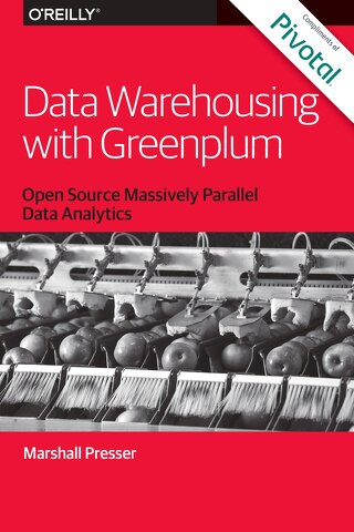 Data Warehousing with Greenplum:  Open Source Massively Parallel Data Analytics