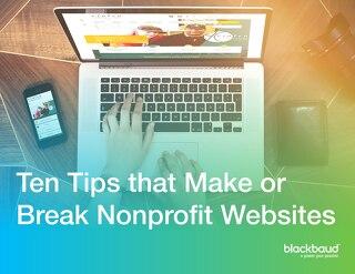 10 Tips that Make or Break Nonprofit Websites