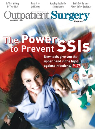 The Power to Prevent SSIs - June 2017 - Outpatient Surgery Magazine