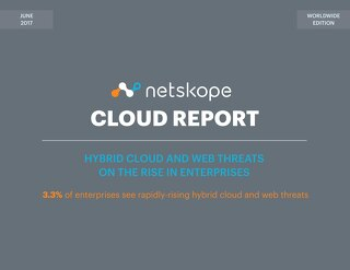 June 2017 - Netskope Cloud Report