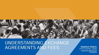 Understanding Exchane Agreements and Fees
