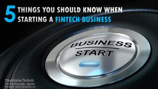 Five Things You Should Know When Starting a Fintech Company