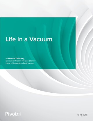 Pivotal Greenplum: Life in a Vacuum by Howard Goldberg
