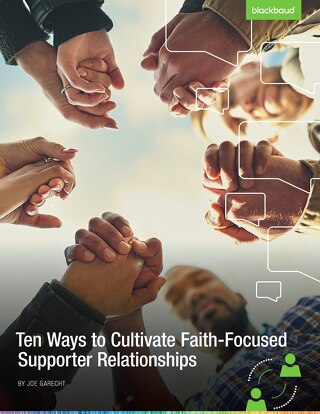 WHITEPAPER: Ten Ways to Cultivate Faith-Focused Supporter Relationships