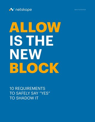 "Allow is the New Block - 10 Requirements for Saying ""Yes"" to User-led Cloud Services"