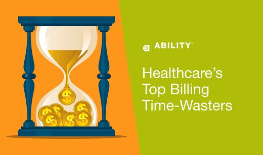 Healthcare's Top Billing Time-Wasters