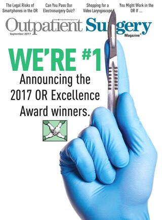 OR Excellence Award Winners - September 2017 - Subscribe to Outpatient Surgery Magazine