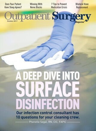 A Deep Dive Into Surface Disinfection - October 2017 - Outpatient Surgery Magazine