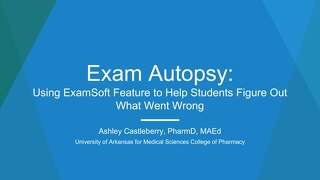 AOT Seattle - Exam Autopsy: Using ExamSoft Feature to Help Students Figure Out What Went Wrong