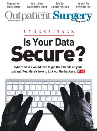 Is Your Data Secure? Outpatient Surgery Magazine - November 2017