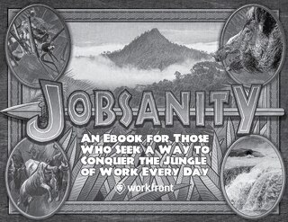Jobsanity: An eBook for Those Who Seek a Way to Conquer the Jungle of Work Every Day